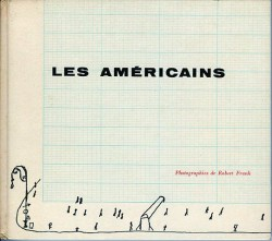 Saul Steinberg - Robert Frank - The Americans - Les Americains - first edition